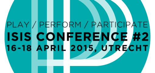 ISIS conference 2015 - Play / Perform / Participate